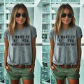 Street Fashion Slim Summer i want ki  u Basic t shirt Women New Letter Print Casual Slim Women Tops Brand T-Shirts Plus Size