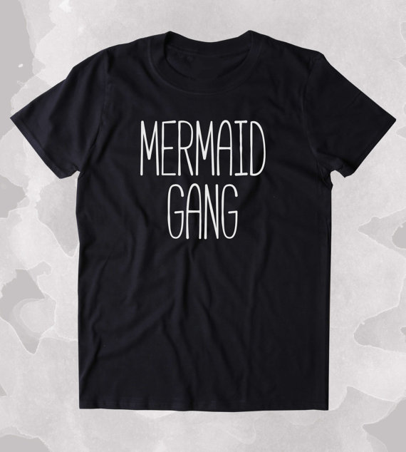 Mermaid Gang Shirt Cute Swimmer Best Friend BFF Clothing Tumblr T-shirt More Size and Colors-B114