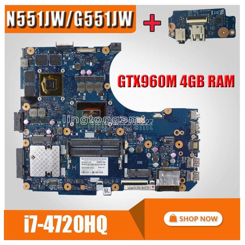 Send Board+ N551JW G551JW Laptop Motherboard For ASUS G551JM N551J N551JW N551JM Mainboard Test 100% Ok GTX960M 4GB I7-4720HQ