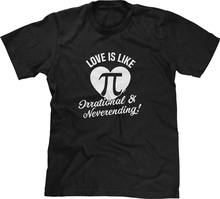 3de7718a Love Is Like Pi Irrational Neverending Math Nerd Geek Joke Funny Humor Mens  Tee Casual Plus T-Shirts Style Tops Tee Size S-3Xl