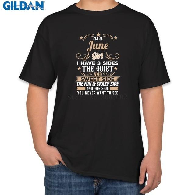 Custom Best T Shirt For Men Cotton June Girl 3 Three Sides Funny Crazy Shirt  Gift
