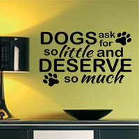 Free Shipping Dog Wall Stickers Vinyl removable sticker Lettering Ask For So Little Deserve So Much Paws Pet Dog Quotes Decal