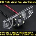 Para Ford Focus Sedan 2 3 2008 2009 2010 2011 2012 C-Max C Max Mondeo Carro Visão CCD Noite Câmera de Visão Traseira de Backup Estacionamento