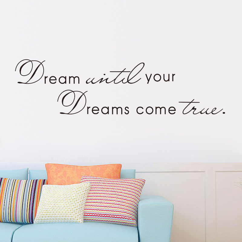 Inspiring Phrase Dream Until Your Dreams Come True Wall Sticker Home Decor Use #83587