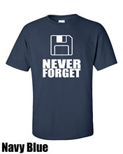 Never Forget 3.5 Floppies. Funny T-shirt. Retro. Cotton Multi Colors Sizes New T Shirts Tops Tee Unisex