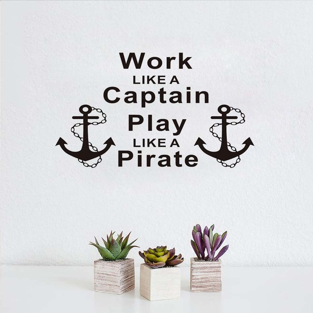 Inspiring Quotes Work Like A Captain Play Like A Pirate Wall Stickers  Anchors Letters Home Decor