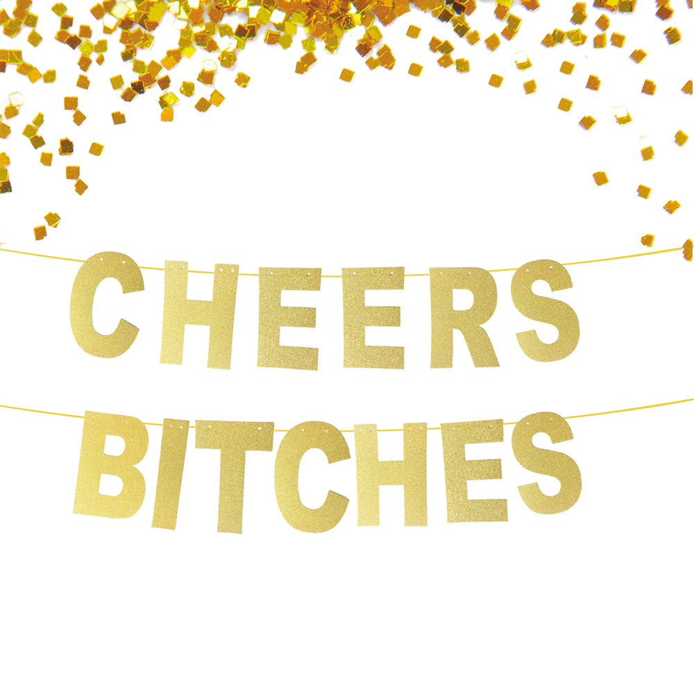 CHEERS BITCHES Glitter Banner Sign Wall Decor, Classic Gold ...