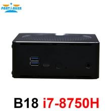 Причастником B18 DDR4 Кофе озеро 8th Gen Мини ПК Intel Core i7 8750 H 32 ГБ Оперативная память Intel UHD Графика 630 Mini DP HDMI WiFi