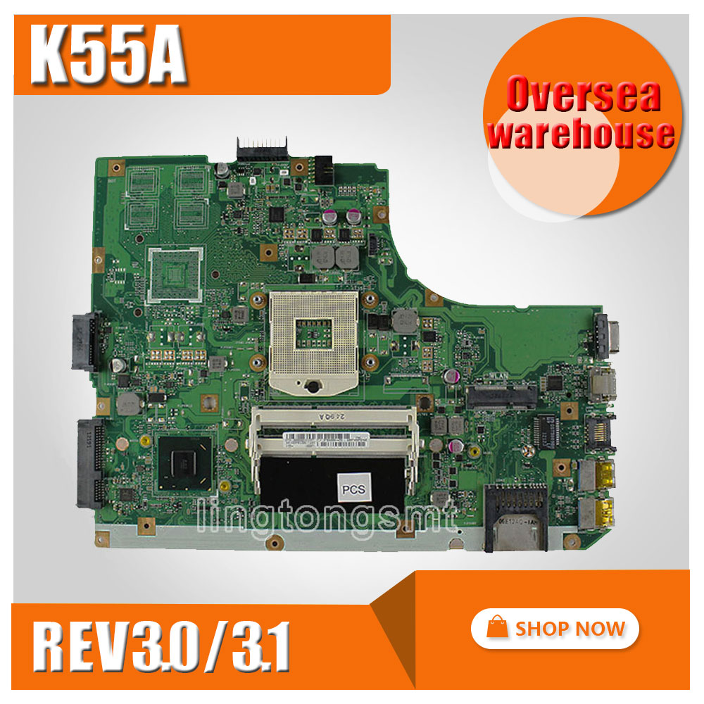 Original for ASUS K55A Motherboard K55VD Rev 3.0/3.1 Mainboard HD Graphics 4000 HM76 Chipset 100% Tested ytai k55vd rev 3 1 mianboard for asus k55vd k55a laptop motherboard hm76 integrated graphic card 2 ddr3 usb3 0 mainboard