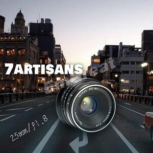 Image 2 - 7 artesãos 25mm/f1.8 lente principal para montagem e/para câmeras fujifilm a7 a7ii a7r a7rii X A1 X A10 X A2 + capa de lente de metal ventilado