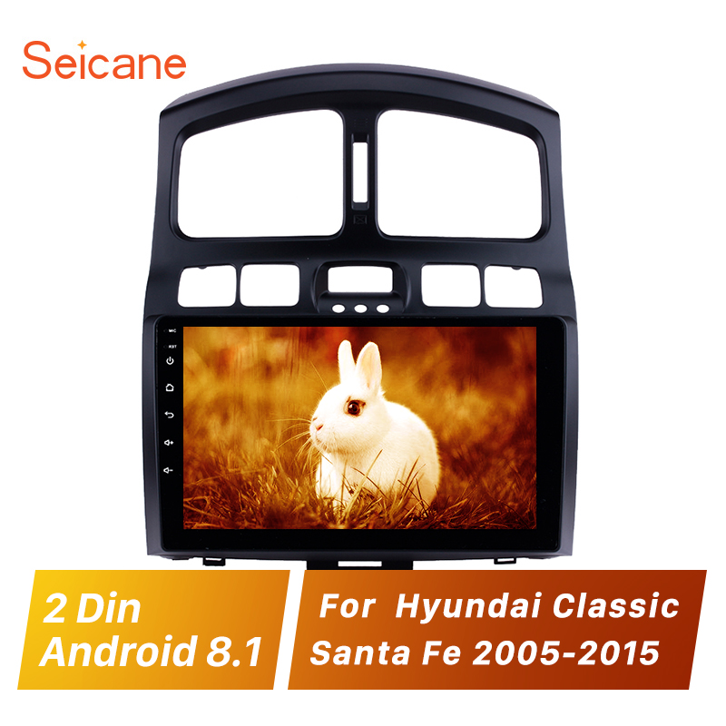 Seicane Android 8 1 9 Car Head Unit for Hyundai Classic Santa Fe 2005 2015 Car
