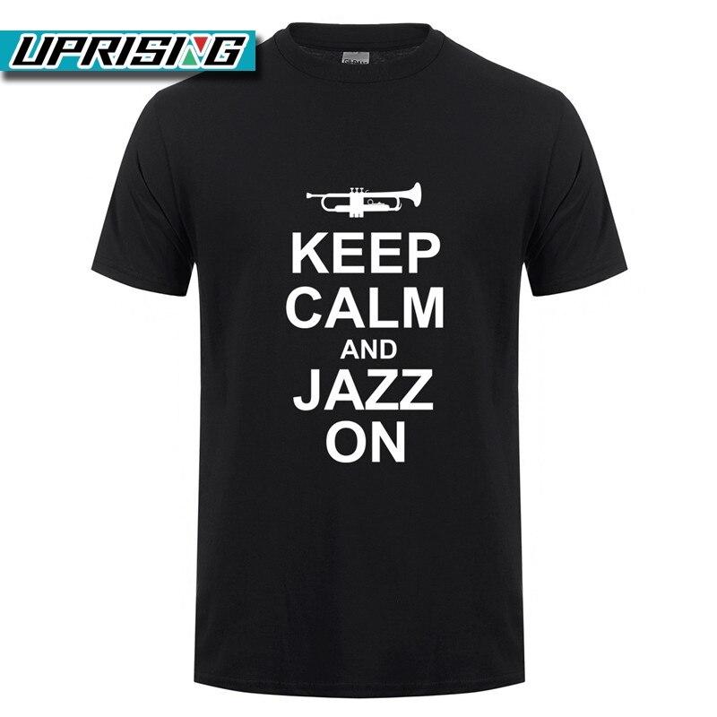 UPRISING Nuova Estate Mantieni La Calma E Jazz Su T Shirt Uomo Casual Cotone Manica Corta Divertente Tromba T-Shirt Mans Tshirt