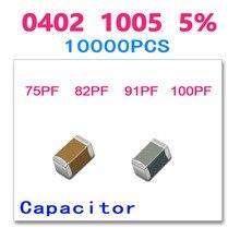 SMD керамические чип конденсатор 0402 10000 шт. 5% 75 P 82 P 91 P 100 P 50 В 1005 НПО PF PF 82PF 100PF 91PF J