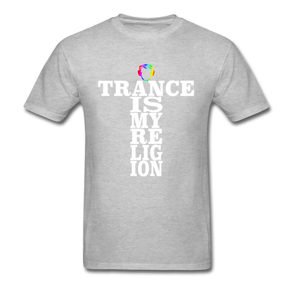 Trance Is My Religion Round Collar T Shirts Labor Day Personalized Tops Tees Short Sleeve Designer Cotton Fabric Tee-Shirts Men Trance Is My Religion grey