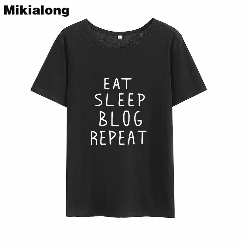 Mikialong Eat Sleep Blog Repeat Harajuku Womens T Shirt Tops Summer 2018 Black Printed T Shirt Femme Cotton Camisetas Mujer image