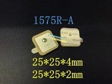 จัดส่งฟรี100ชิ้น/ล็อต1575R A 1575R 1575.42เมกะเฮิร์ตซ์GPSเรื่อยๆเซรามิกต่อของเสาอากาศ25*25*4มิลลิเมตร25*25*2มิลลิเมตร