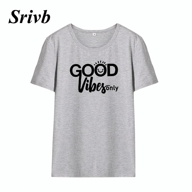 Srivb Good Vibes Only Tshirt Femme Harajuku Plus Size Funny Letter Short Sleeve Women Tumblr New Fashion O-neck Women T-shirt 30