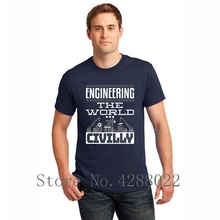 Civil Engineer Gifts Engineering The World Tee Shirt Short Sleeve Letter Mens T 2018 Homme 100% Cotton Funky Top