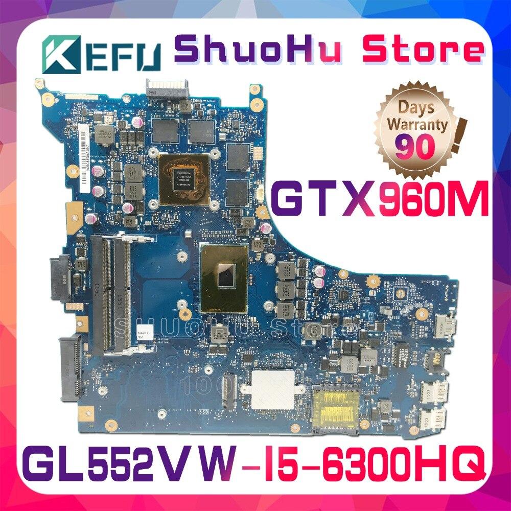 KEFU для ASUS ZX50V FX PRO FX51V GL552VW rev2.0 i5 6300hq gtx960m материнская плата для ноутбука протестированы 100% работу оригинальная материнская плата