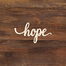 Hope Wood Sign Multiple Sizes Laser Cut Unfinished Cutout Shapes Gift Gallery Wall Housewarming