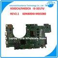 Laptop motherboard para asus x502ca x402ca mainboard rev2.1 com i3-3217u 4g totalmente teated 60nb00i0-mb5080 8 mb de memória