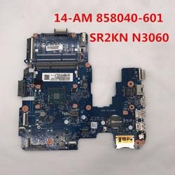 Pour 14-AM 14-AM052NR carte mère d'ordinateur portable 858040-601 858040-001 858040-501 6050A2823301-MB-A01 avec N3060 CPU 100% entièrement testé