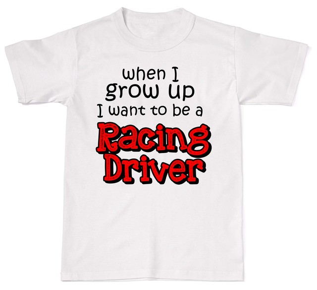 18f60bdab13 2018 Summer Fashion Hot Sale Men T Shirt When I Grow Up I Want To Be  Racings Driver Mens Womens Cotton T-Shirt T shirt