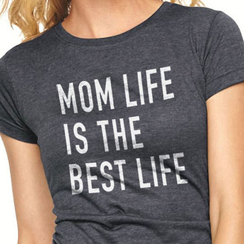 Mom Life is The Best Life Womens Fashion T-shirt 2017 Summer New Mothers Letter Printed  ...