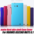 frosted matte Hard skin Case Cover For HUAWEI ASCEND MATE 6.1 X1/MT1-U06+SCREEN PROTECTOR,free shipping