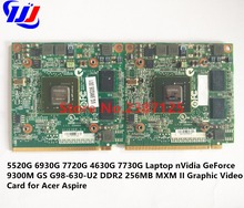 5520 г 6930 г 7720 г 4630 г 7730 г ноутбук NVIDIA GeForce 9300 м GS G98-630-U2 DDR2 256 МБ MXM II Графический видеокарта для Acer Aspire