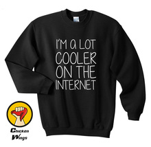 Im Alot Cooler On The Internet Shirt Top Tumblr shirt Fashion Swag Geek Top Crewneck Sweatshirt Unisex More Colors XS - 2XL цены
