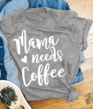 93e9262a Mama Needs Coffee Short Sleeve T-Shirt Tee women fashion slogan women  grunge tumblr cotton casual young style mother gift tops