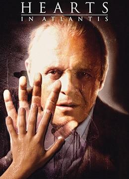 《亚特兰蒂斯之心》2001年美国,澳大利亚剧情,悬疑,惊悚电影在线观看