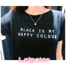 Black Is My Happy Color Letter Women Men Unisex O Neck Cotton T Shirts Printing Fashion Tee Tops Lady T-shirt
