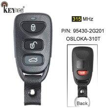KEYECU 315 mhz P/N: 95430-2G201 FCC: OSLOKA-310T 3 + 1 4 Substituição Botão do Controle Remoto Chave Fob para Kia Optima 2006 2007 2008 2009 2010