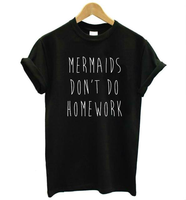 Mermaids Don't Do Homework Letters Women TShirt
