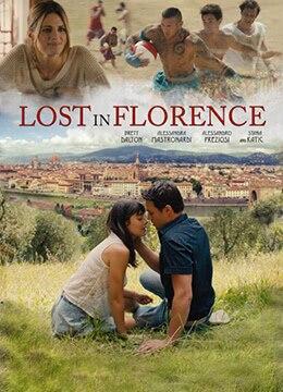 《迷情佛罗伦萨》2017年美国剧情,爱情,冒险电影在线观看