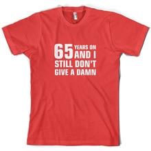 65 Years And I Still Dont Give A Damn - Mens T-Shirt 65th Birthday Gift Print T Shirt Short Sleeve Hot Tops Tshirt