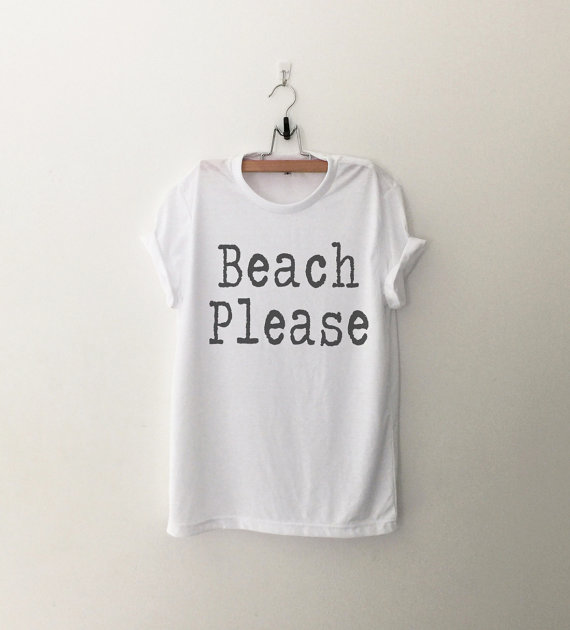 7c44894f92 New arrival BEACH PLEASE women t shirt high quality girls funny T shirt  beach tshirt summer clothing outfits free shipping -in T-Shirts from Women's  ...