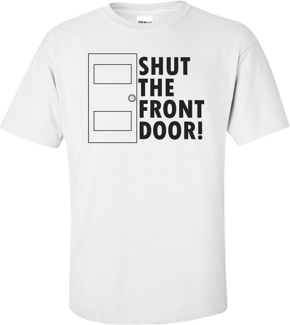 Shut The Front Door Funny Shirt Cool Casual Sleeves Cotton T-Shirt Fashion Sleeve Tops  sc 1 st  AliExpress.com & Shut The Front Door Funny Shirt Cool Casual Sleeves Cotton T Shirt ...