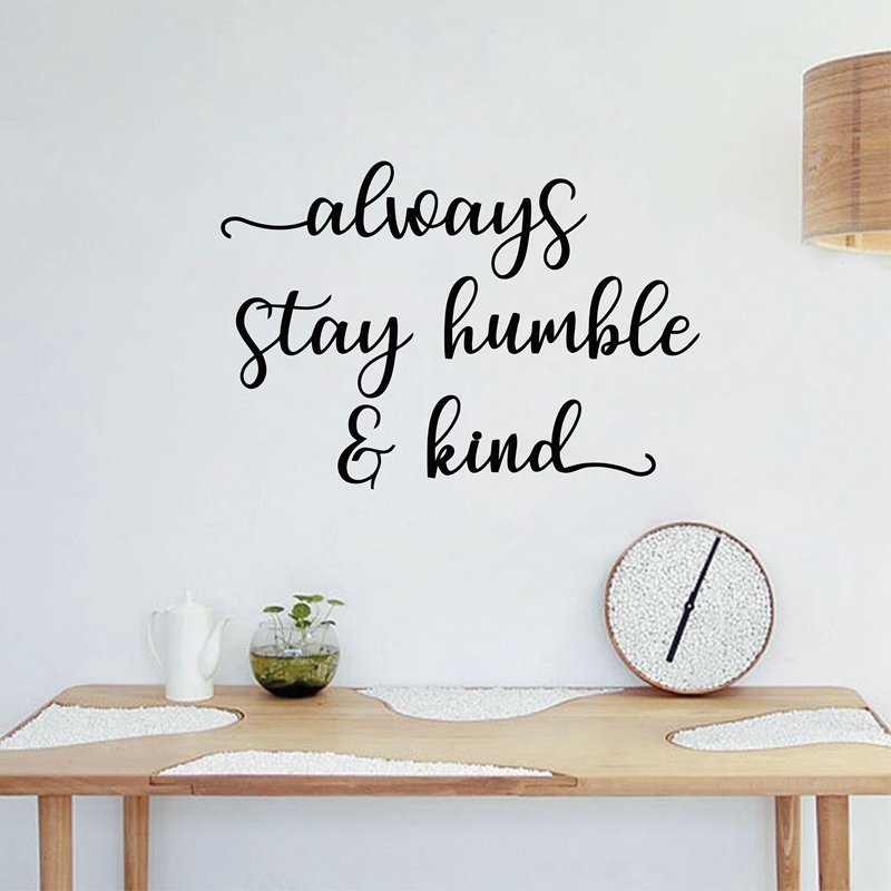 Always Stay Humble & Kind Inspirational Quote Vinyl Decal