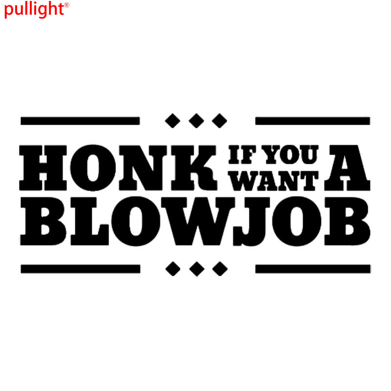 Hot Sell Honk If You Want A Blowjob Rude Adult Humor Car Styling Car Body Stickers Vinyl Decals