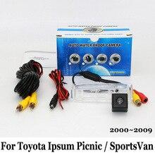 Камера Заднего вида Для Toyota Ipsum Пикника/SportsVan 2000 ~ 2009/RCA Проводной Или Беспроводной HD Широкоугольный Объектив CCD Ночного Видения камера