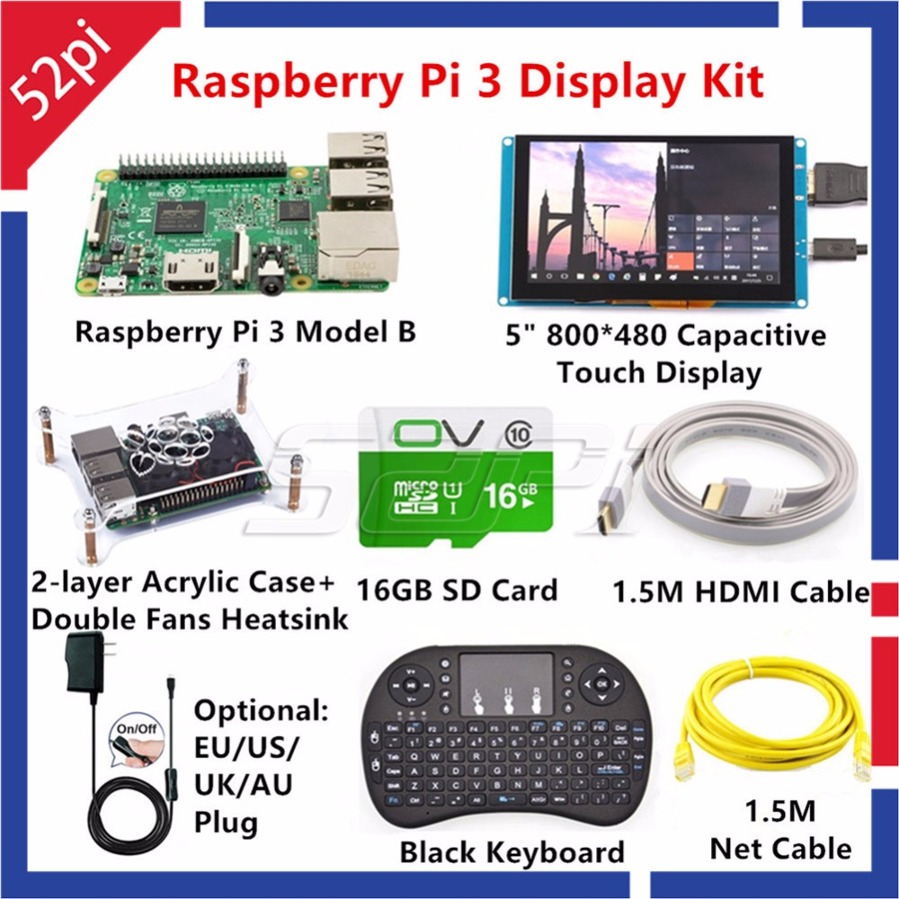 52Pi Raspberry Pi 3 Model B Kit with 5inch 800*480 Capacitive Touch Display Monitor+16GB Card+5V 2.5A EU/US/UK/AU Power+Keyboard raspberry pi 3 model b 16gb retropie game console kit with 2pcs snes gamepads with 5v 2 5a optional eu us uk au power supply
