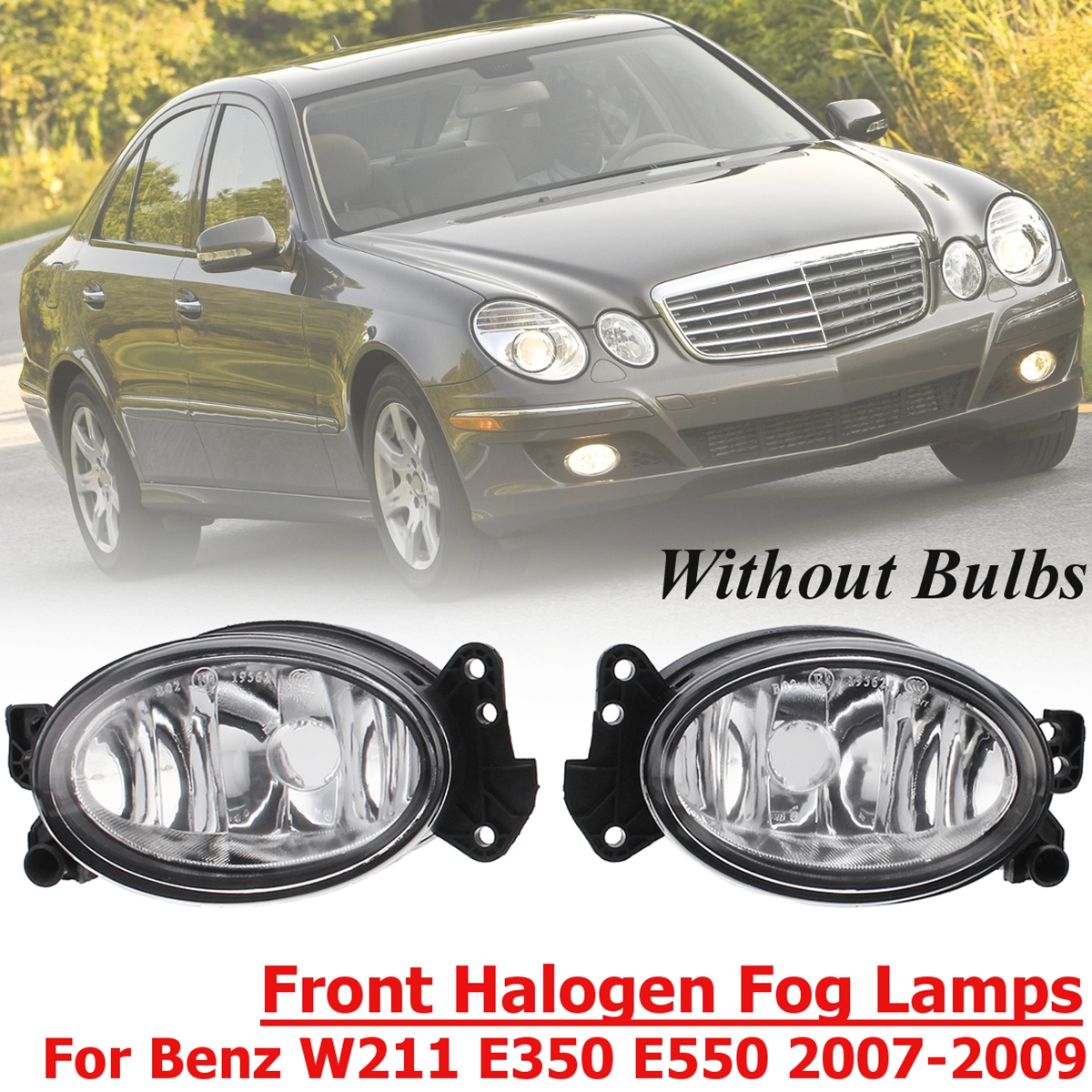 1 Pair L+R Front Fog Light Lamp No Bulb Front Halogen Fog Lights Lamps Front for Benz W211 E350 E550 2007-2009 for audi q7 2007 2008 2009 new pair of halogen front fog lamp fog light with bulbs 8p0941699a 8p0941700a