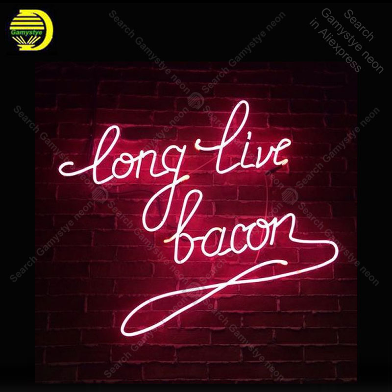 Neon Sign Long Live Bacon Neon Bulb sign handcraft Beer Restaurant Bedroom Decorate room vintage neon light anuncio luminos
