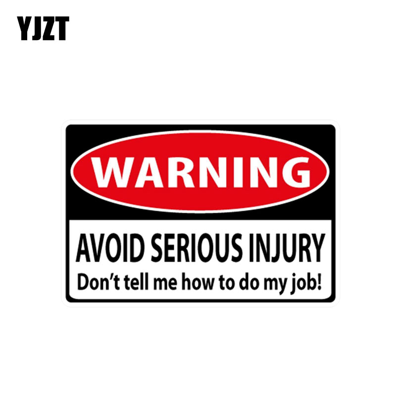 YJZT 13.5CM*8.8CM Warning Avoid Serious Injury Dont Tell Me How To Do My Job Decal PVC Reflective Car Stikcer 12-0694
