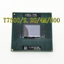 CPU laptop Core 2 Duo T7500 CPU 4 M Soket 479 Cache/2.2 GHz/800/Çift- çekirdekli Dizüstü işlemci