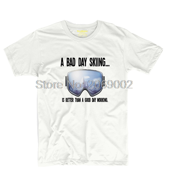 A Bad Day Is Better Than A Good Day Working Mens & Womens Fashion T Shirt Tee Rock Tee