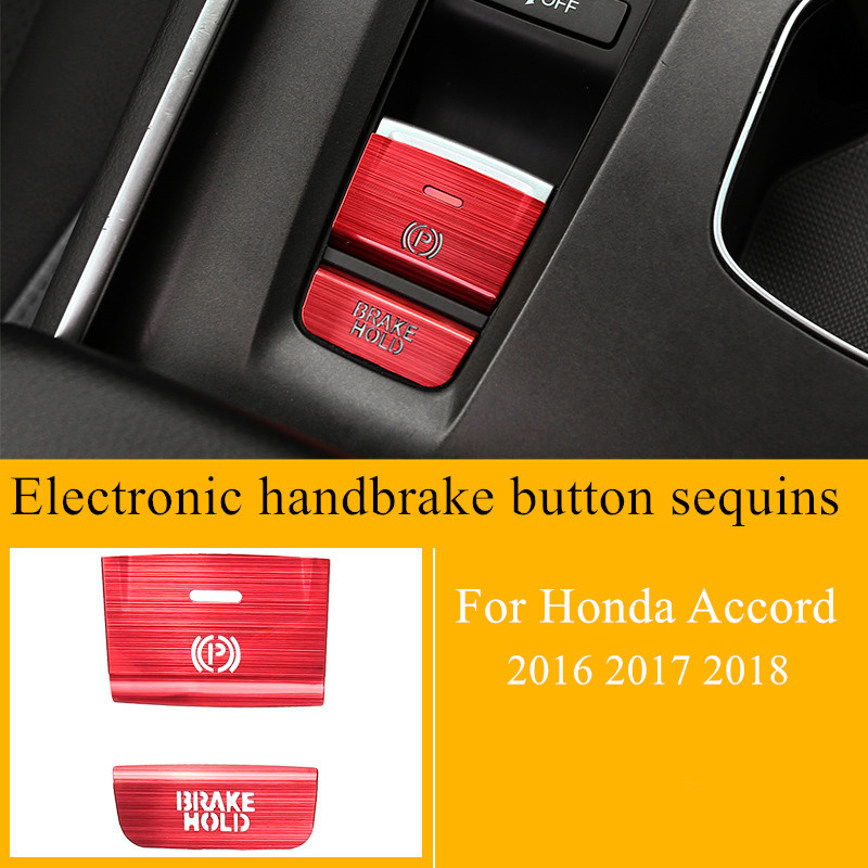 Electronic handbrake button sequins aluminum alloy interior decoration <font><b>accessories</b></font> For <font><b>Honda</b></font> <font><b>Accord</b></font> <font><b>2016</b></font> 2017 2018 image